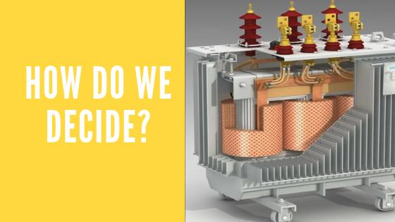 how do we decide transformer