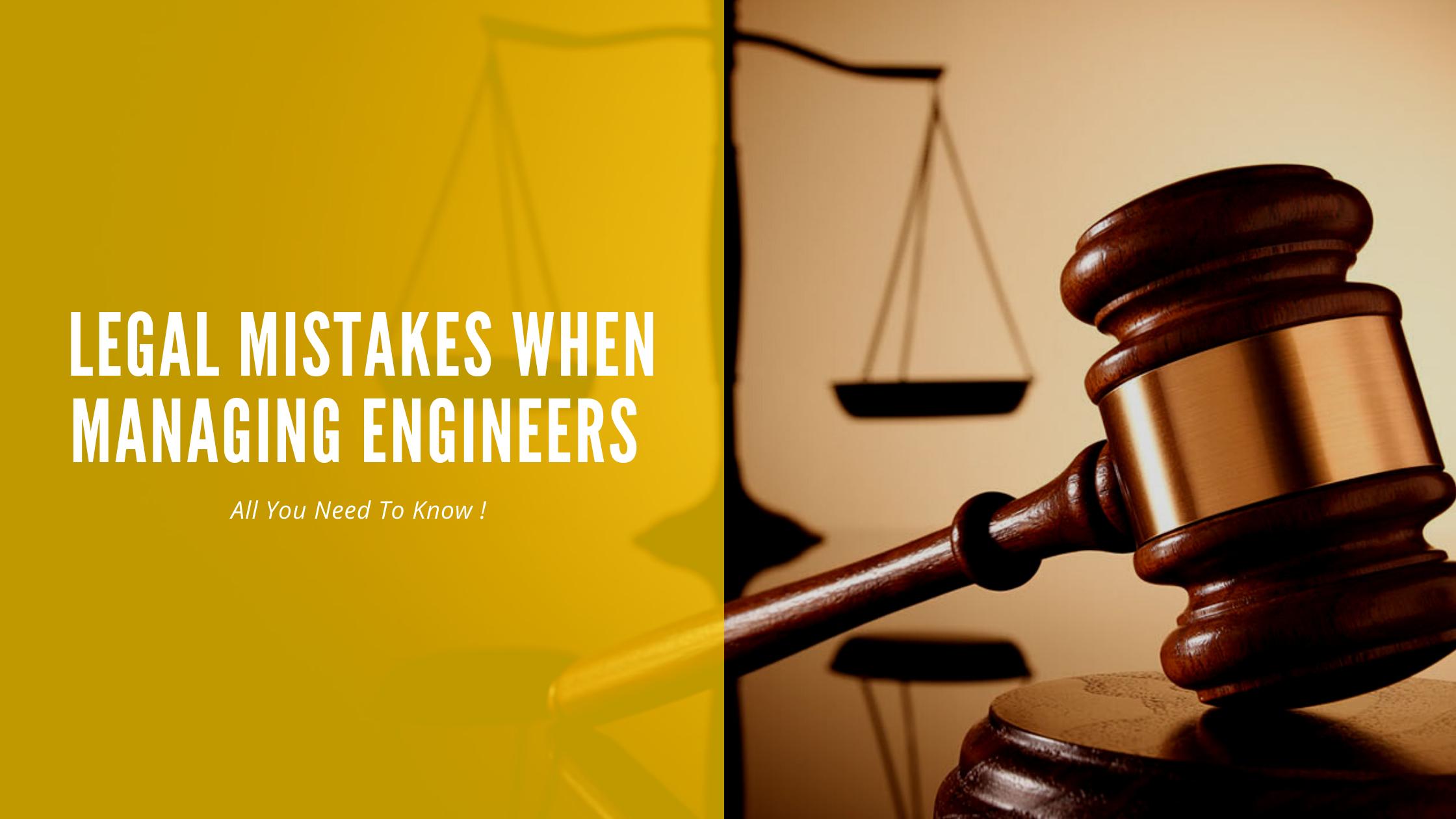 Legally handling engineers